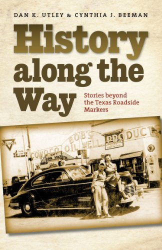 History along the Way: Stories beyond the Texas Roadside Markers (Texas A&M Travel Guides)