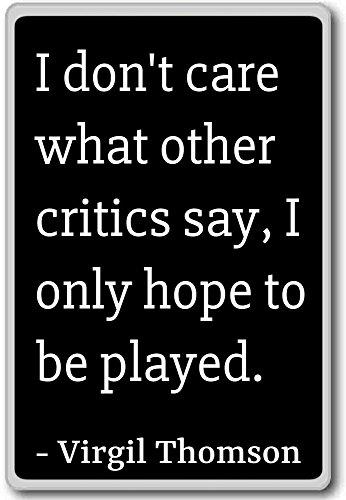 Het maakt me niet uit wat andere critici zeggen, ik alleen - Virgil Thomson citeert koelkast magneet
