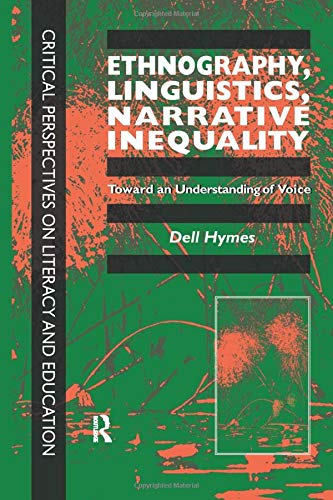 Ethnography, Linguistics, Narrative Inequality: Toward An Understanding Of Voice