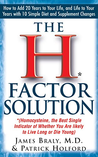 The H Factor Solution: Homocysteine, the Best Single Indicator of...