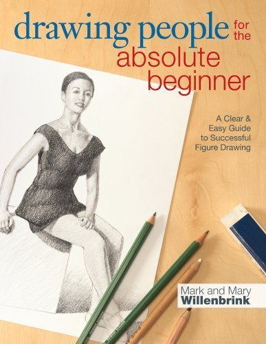 Drawing People for the Absolute Beginner: A Clear & Easy Guide to Successful Figure Drawing by Willenbrink, Mark, Willenbrink, Mary (2014) Paperback