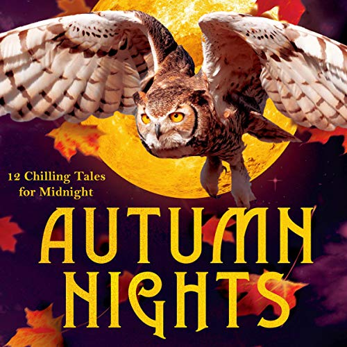 Autumn Nights: 12 Chilling Tales for Midnight: Autumn Nights Charity Anthologies, Book 2