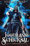 Ioquilans Schicksal: Götterdämmerung 4 (LitRPG Roman)