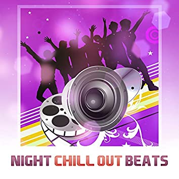 Night Chill Out Beats – Chill Out Party Time, Easy Listening, Night Party, Morning Sunrise