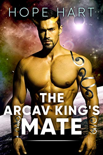 The Arcav King's Mate: Sci Fi Alien Romance Book 1 (Arcav Alien Invasion)