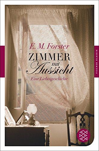 Zimmer mit Aussicht: Eine Liebesgeschichte (Fischer Klassik)