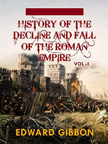 History of the Decline and Fall of the Roman Empire - Volume 1(classics illustrated) (English Edition)