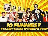 10 Funniest Golden Globes Moments Ever