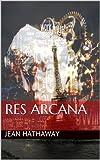 Res Arcana (Spanish Edition)