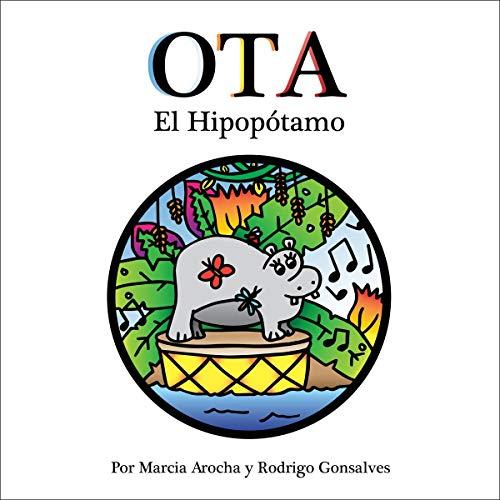 OTA El Hipopótamo [OTA the Hippopotamus] Audiobook By Marcia Arocha, Rodrigo Gonsalves cover art