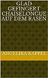 Glad gefingert Chaiselongue auf dem Rasen  (German Edition)