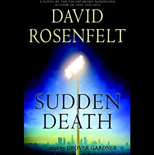 Sudden Death                   Written by:                                                                                                                                 David Rosenfelt                               Narrated by:                                                                                                                                 Grover Gardner                      Length: 5 hrs and 39 mins     1 rating     Overall 4.0