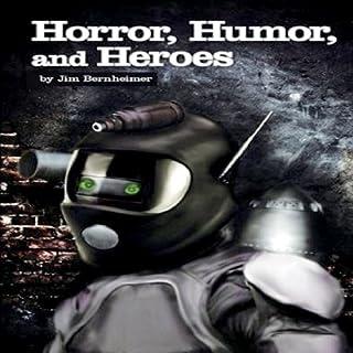 Horror, Humor, And Heroes audiobook cover art