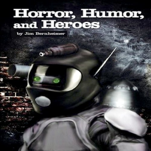 Horror, Humor, And Heroes audiobook cover art