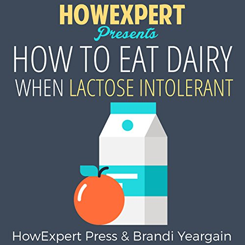 『How to Eat Dairy When Lactose Intolerant』のカバーアート