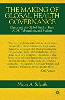 The Making of Global Health Governance: China and the Global Fund to Fight AIDS, Tuberculosis, and Malaria