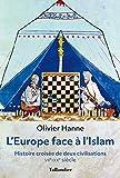 L'Europe face à l'Islam: Histoire croisée de deux civilisations, VIIè - XXè siècle (French Edition)