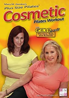 Plus Size Pilates(r) presents The Cosmetic Pilates Workout: The Gold Zone - The Face, Breasts, and Buttocks