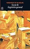 Curso de Linguistica general/ Course in General Linguistics (Spanish Edition) by Ferdinand De Saussure (2009-06-30)