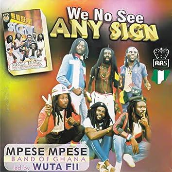 We No See Any Sign