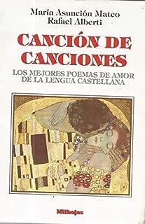 Cancion De Canciones ; Les Mejores Poemas De Amor De La Lengua Castellana
