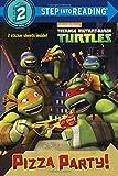 Pizza Party! (Teenage Mutant Ninja Turtles: Step Into Reading, Step 2)