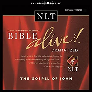 Bible Alive! NLT Gospel of John                   By:                                                                                                                                 Tyndale House Publishers                               Narrated by:                                                                                                                                 Stephen Johnston                      Length: 1 hr and 46 mins     2 ratings     Overall 5.0
