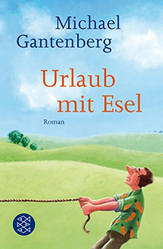 Urlaub mit Esel: Roman