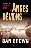 Anges Et Demons by Dan Brown (2005-03-02) - Editions Jean-Claude Lattes - 02/03/2005