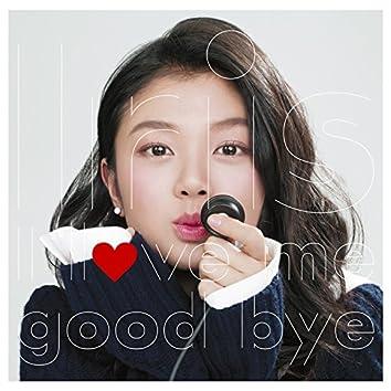 I Love Me / Good Bye