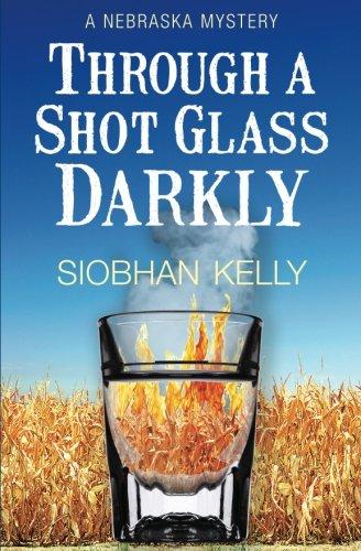 Through A Shot Glass Darkly: A Nebraska Mystery (The Alex Fitzpatrick series)
