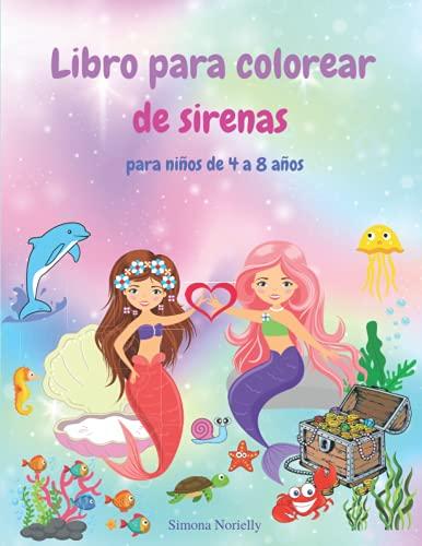 Libro para colorear de sirenas para niños de 4 a 8 años: Maravilloso regalo | Increíble y único libro para colorear para niños | 50 páginas para colorear de una cara con sirenas mágicas