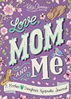 Love, Mom and Me: A Mother & Daughter Keepsake Journal