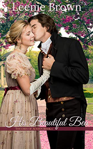His Beautiful Bea: A Touches of Austen Novella by [Leenie Brown]