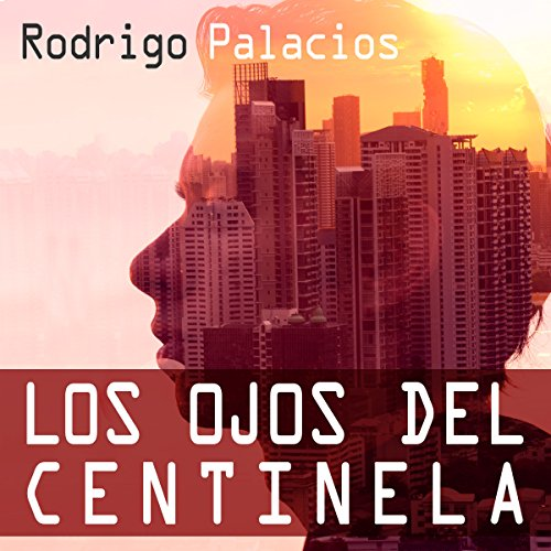 Los Ojos del Centinela [The Eyes of the Sentinel] audiobook cover art