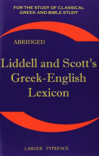 Liddell and Scott's Greek-English Lexicon (Greek and...