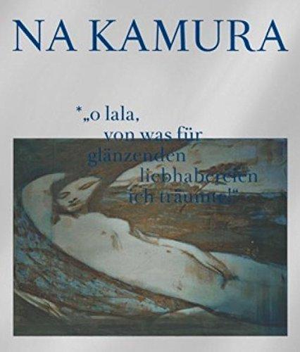 Maki Na Kamura: o lala, von was für glänzenden liebhabereien ich träumte!: Kat. Oldenburger Kunstverein