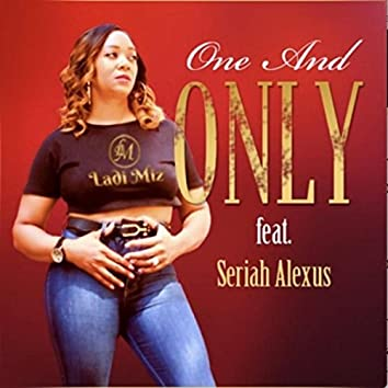 One and Only (feat. Seriah Alexus)