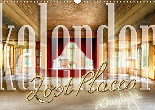 Lost Places Kalender - Daylight (Wandkalender 2021 DIN A3 quer)
