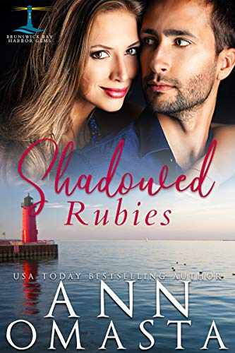 Shadowed Rubies: A small-town romance featuring a doctor and a firefighter (Brunswick Bay Harbor Gems Book 4) by [Ann Omasta]