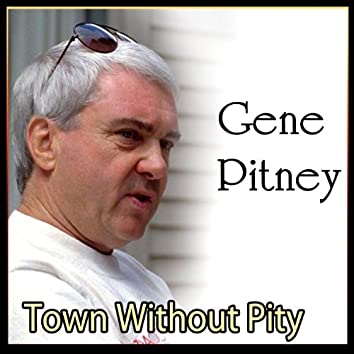 Town Without Pity - The Legendary Gene Pitney