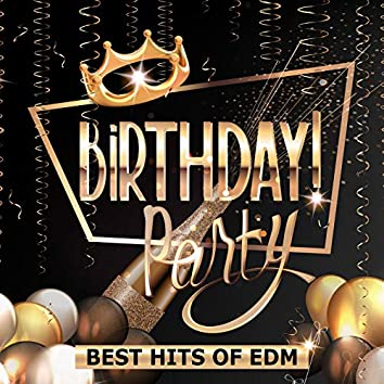BIRTHDAY PARTY -BEST HITS OF EDM-