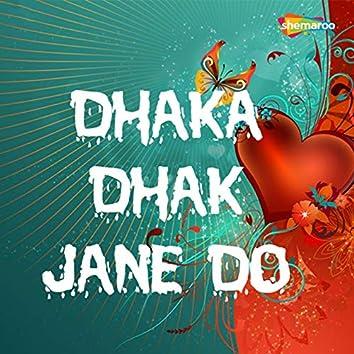 Dhaka Dhak Jane Do