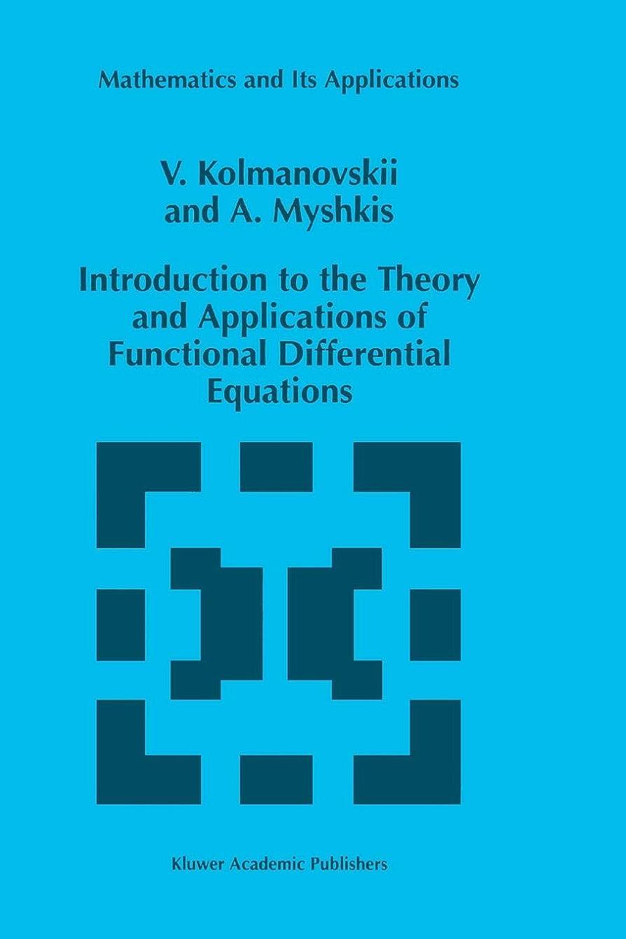 年齢魅力的カップIntroduction to the Theory and Applications of Functional Differential Equations (Mathematics and Its Applications)