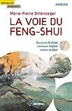 La voie du Feng Shui : Chevaucher le temps, apprivoiser l'espace, prendre sa place (Nouvelles évidences)