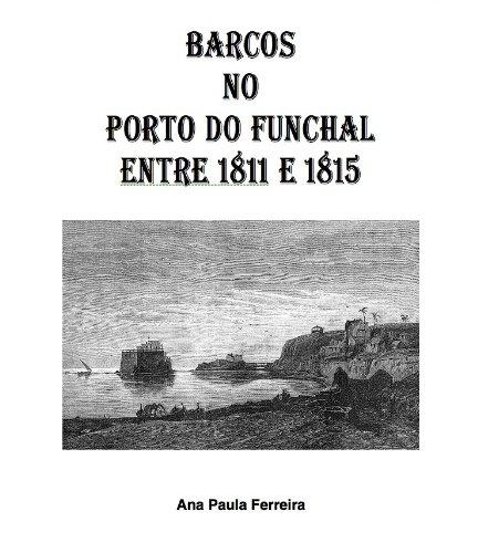 Barcos no Porto do Funchal entre 1811 e 1815 (Portuguese Edition)
