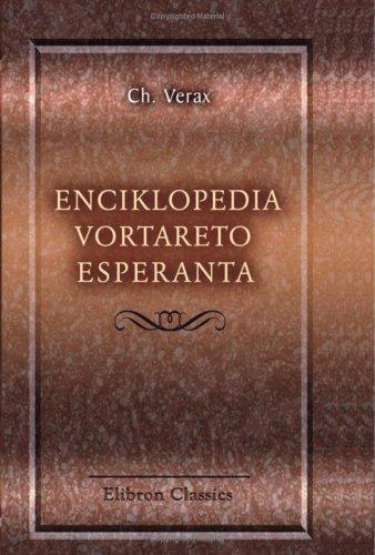 Enciklopedia vortareto esperanta: Kun klarigoj en esperanto kaj franca traduko. (Esperanto teknika kolekto) (Esperanto Edition) (Paperback)