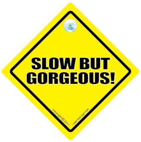 lente mais superbe panneau de voiture, autocollant, bébéà bord, CONDUITE SIGNE, Automobile Plaque, véhicule joke voiture signslow à bord Style, signalisation, dimanche CONDUCTEUR, à signe , drôle