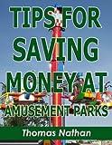 Tips for Saving Money at Amusement Parks (English Edition)