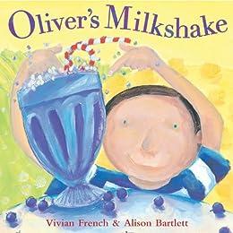 Oliver's Milkshake eBook: French, Vivian, Bartlett, Alison: Amazon ...